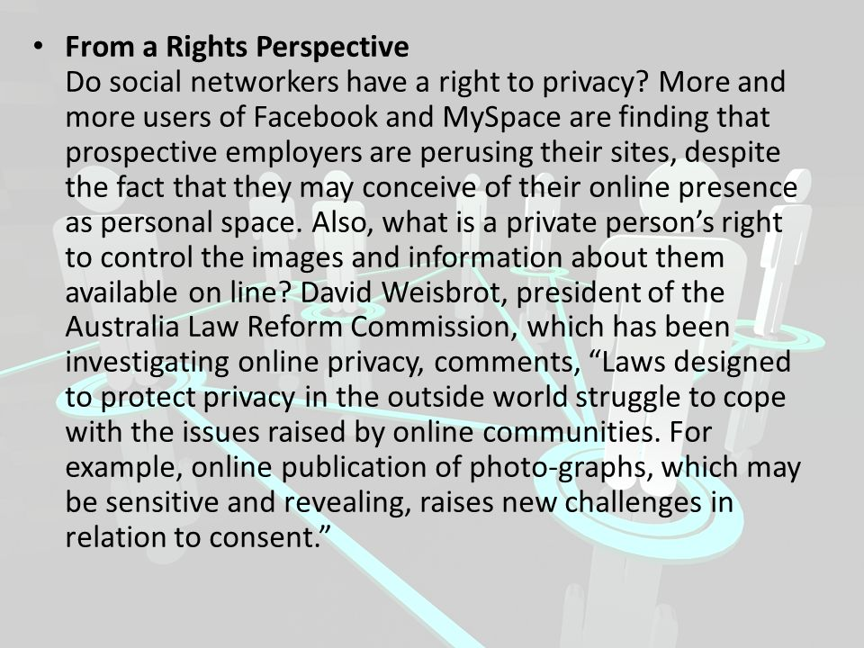 From a Rights Perspective Do social networkers have a right to privacy
