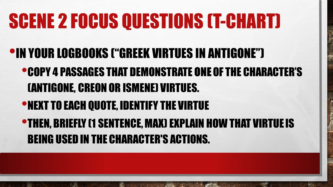 a focus on the character of creon from antigone Antigone, spoken solemnly by the chorus as the defeated and weary creon exits   in particular, i want to focus on two moral problematics that sophocles   intensify the strength of her character and better portray the complexity of her  values.