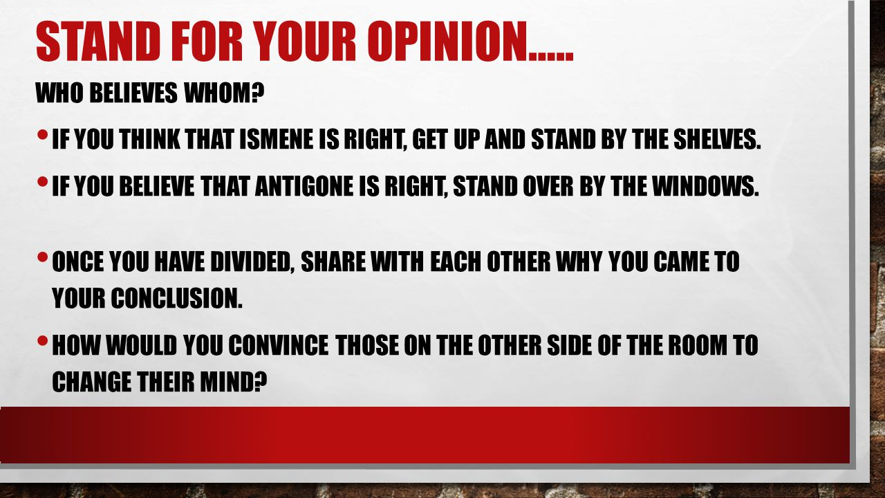 Stand for your opinion…..