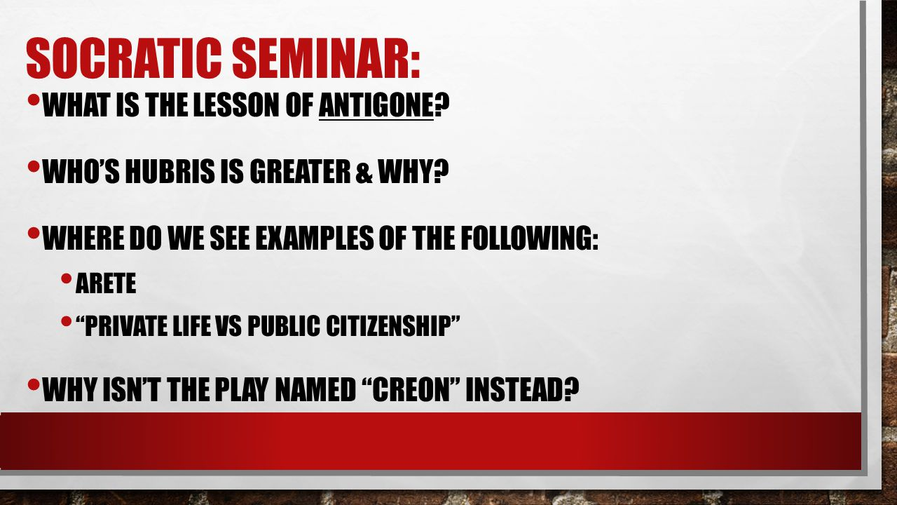 Socratic Seminar: What is the lesson of Antigone