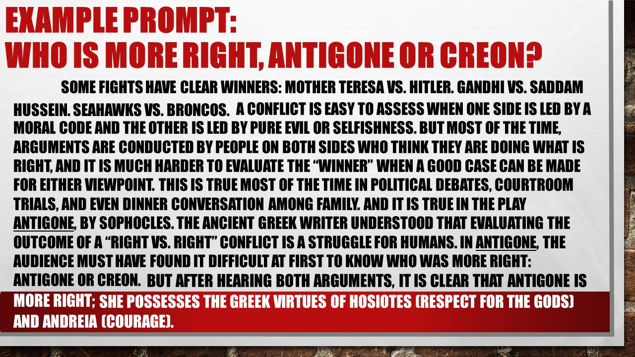 Example Prompt: Who is more right, Antigone or Creon