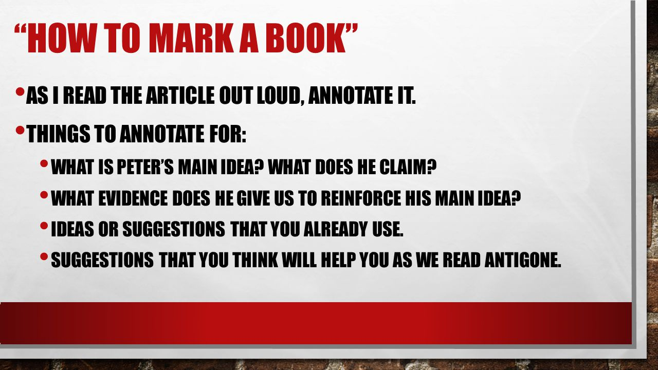 How to Mark a Book As I read the article out loud, Annotate it.
