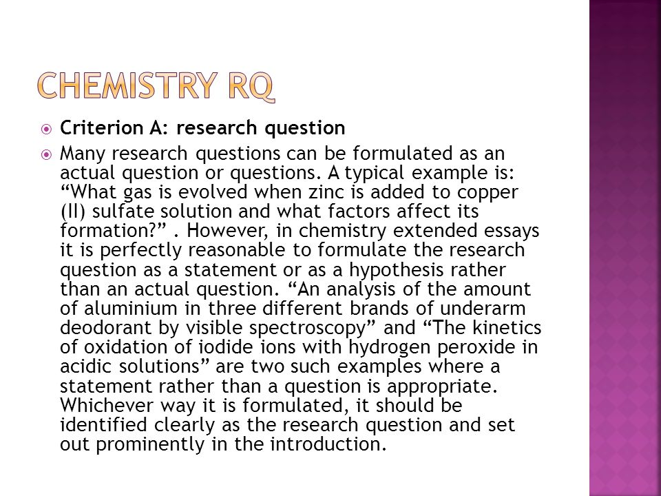 chemistry extended essay questions For my ib chemistry extended essay, i'm investigating the effect lemon juice has on the color intensity of henna, an olive-green, tooth-paste like.