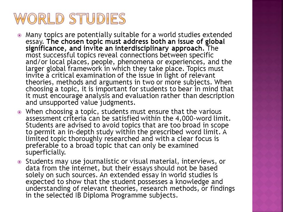 world studies extended essay rubric This subreddit is for all things concerning the international baccalaureate, an academic credential accorded to secondary students from around the world after two vigorous years of study, culminating in challenging exams this subreddit encourages questions, constructive feedback, and the sharing of.