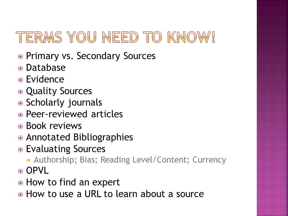 Terms you need to know! Primary vs. Secondary Sources Database