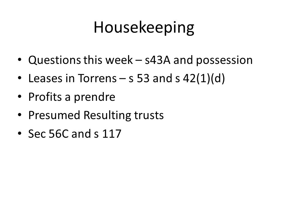 Housekeeping Questions this week – s43A and possession