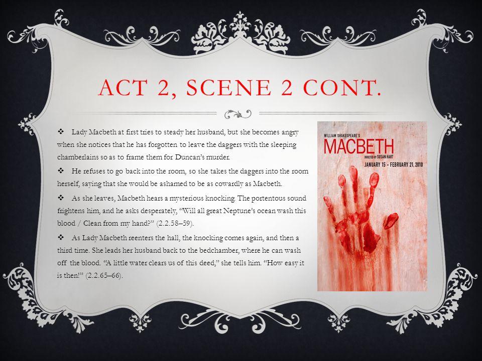 Act 2, Scene 2 Cont.