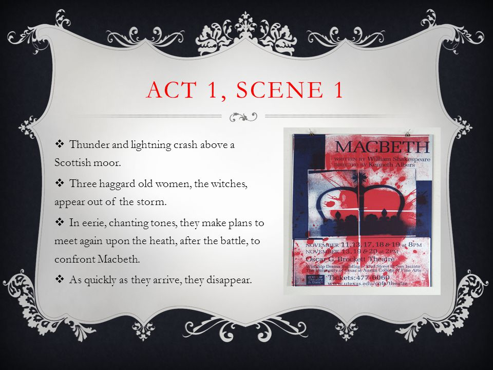 Act 1, Scene 1 Thunder and lightning crash above a Scottish moor.
