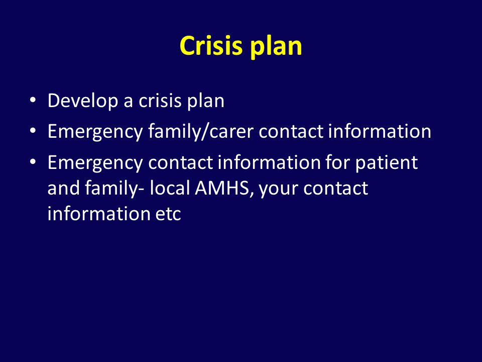 Crisis plan Develop a crisis plan
