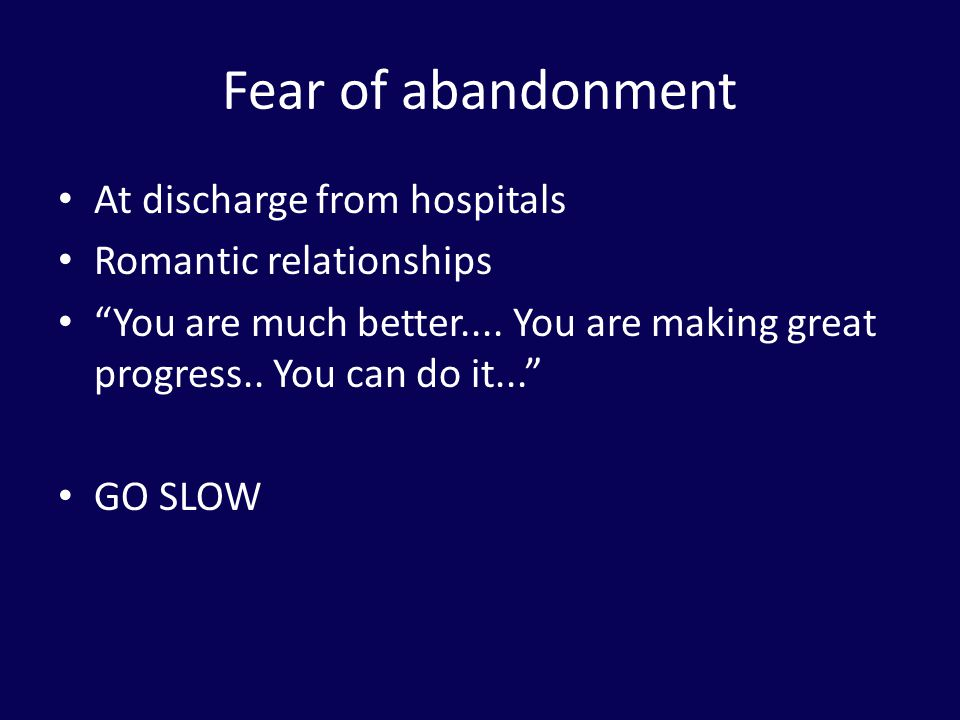 Fear of abandonment At discharge from hospitals Romantic relationships