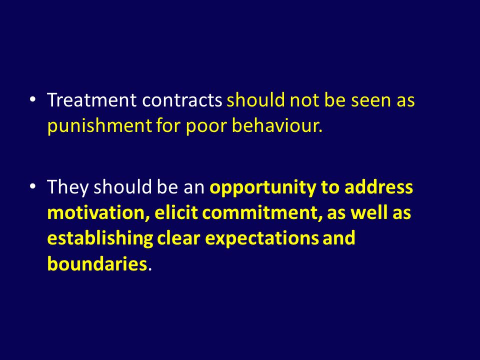 Treatment contracts should not be seen as punishment for poor behaviour.