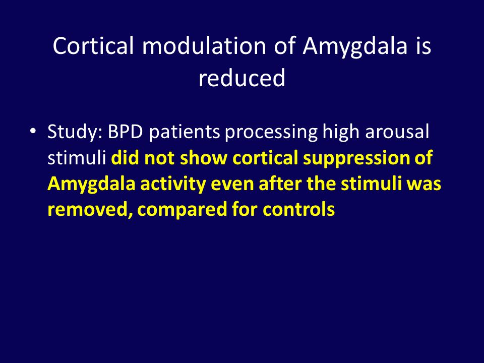 Cortical modulation of Amygdala is reduced