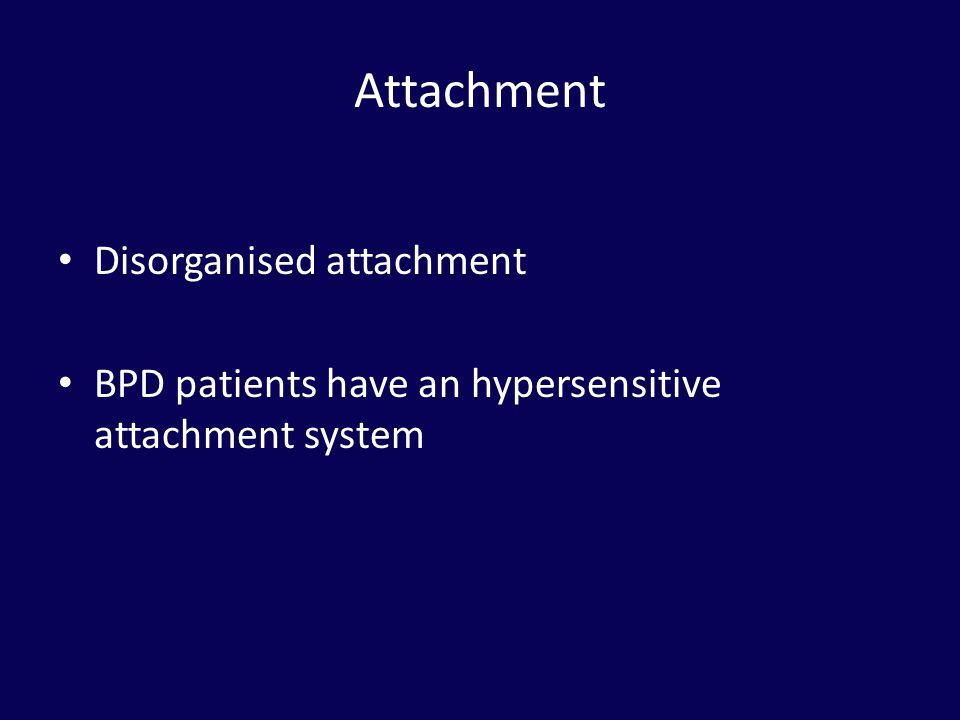 Attachment Disorganised attachment