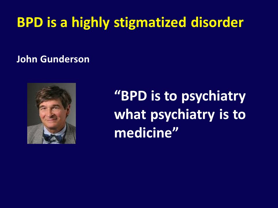 BPD is a highly stigmatized disorder
