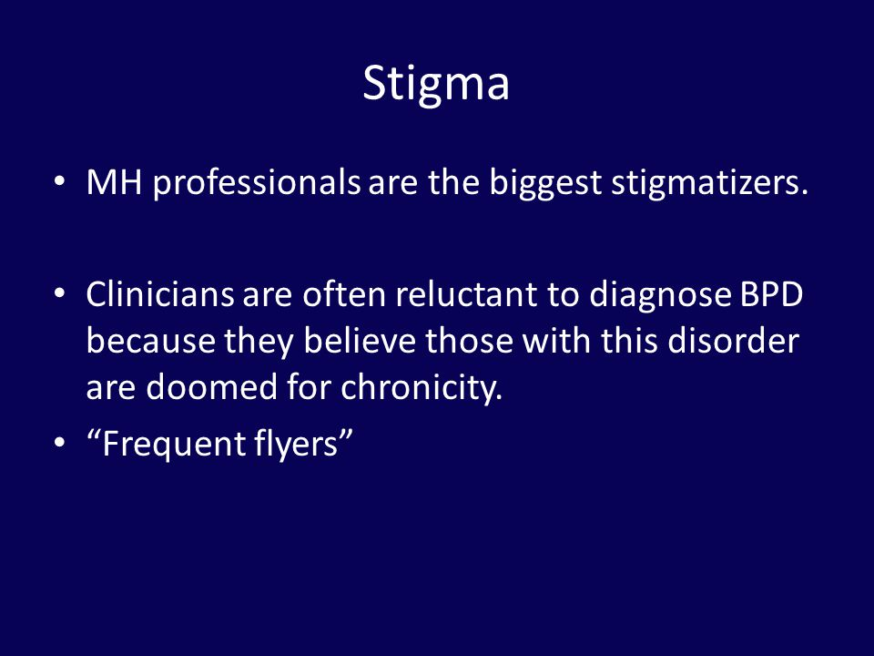 Stigma MH professionals are the biggest stigmatizers.