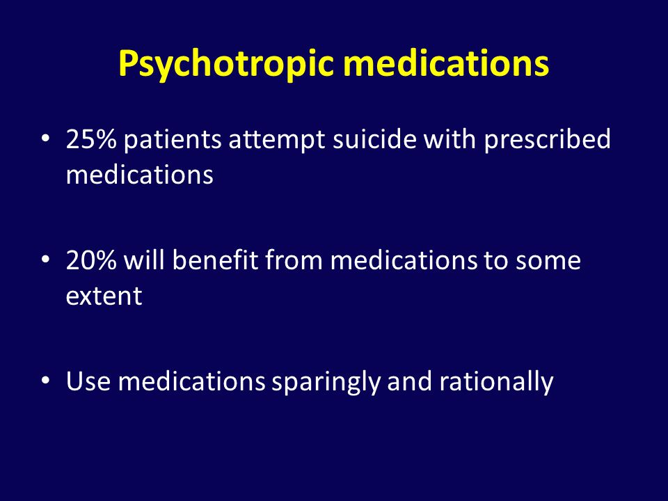 Psychotropic medications