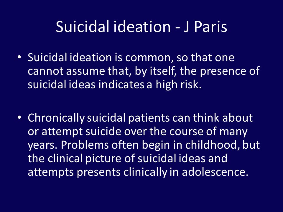 Suicidal ideation - J Paris