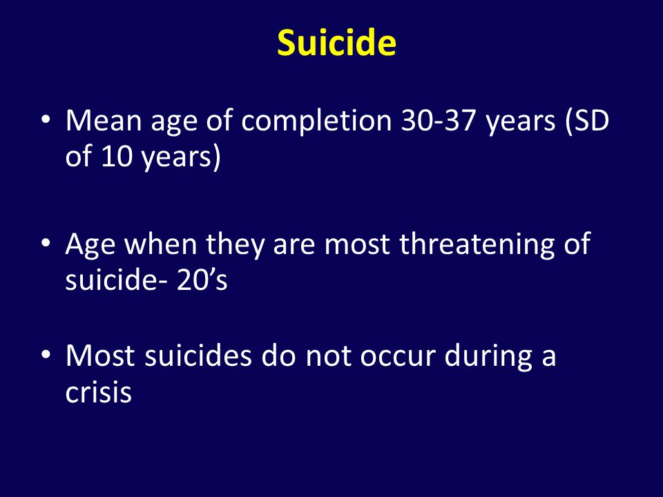 Suicide Most suicides do not occur during a crisis