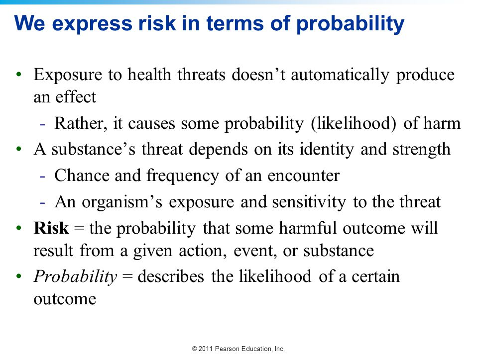 We express risk in terms of probability
