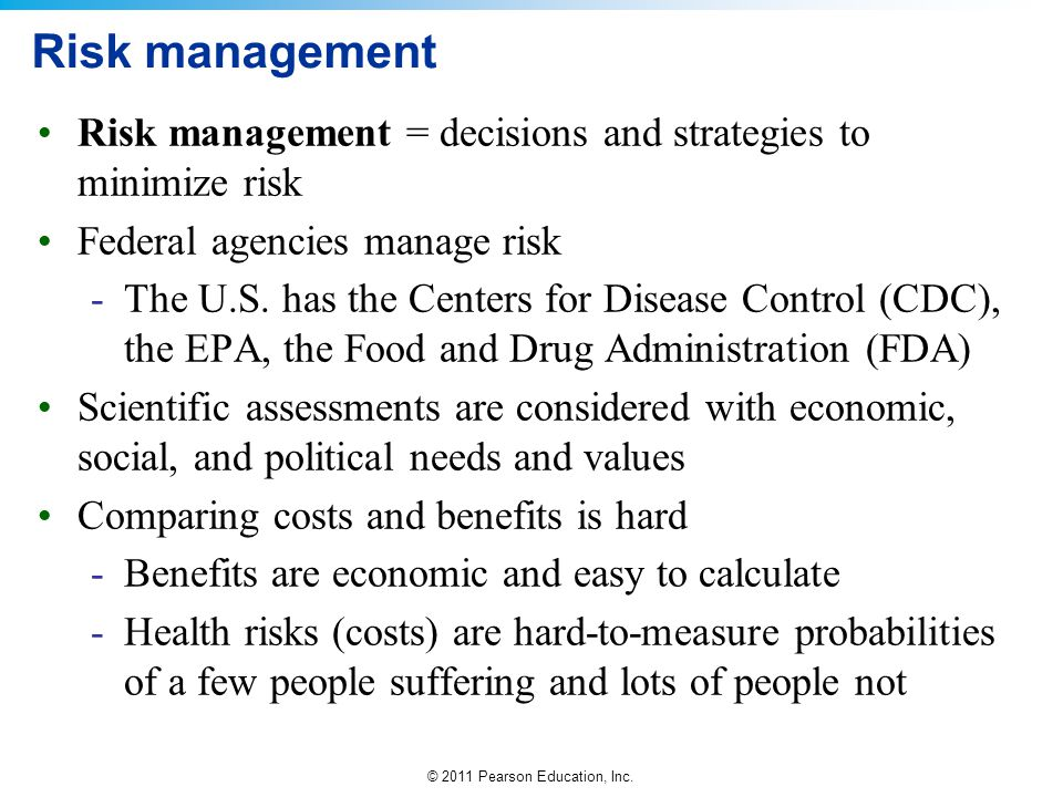 Risk management Risk management = decisions and strategies to minimize risk. Federal agencies manage risk.