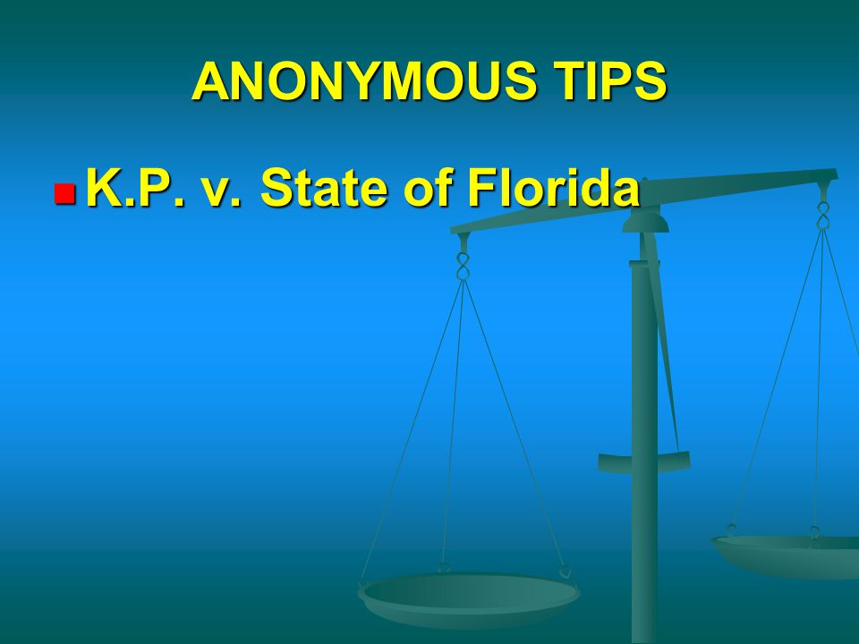 ANONYMOUS TIPS K.P. v. State of Florida