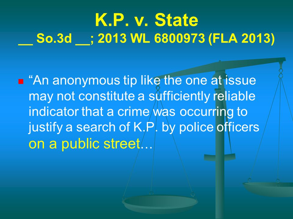 K.P. v. State __ So.3d __; 2013 WL 6800973 (FLA 2013)