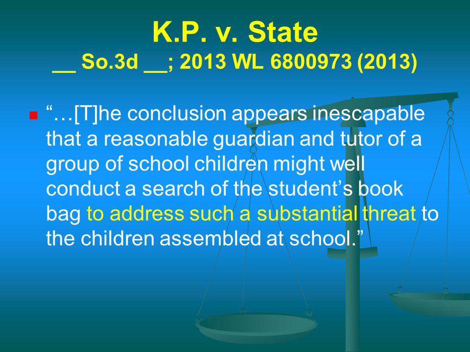 K.P. v. State __ So.3d __; 2013 WL 6800973 (2013)