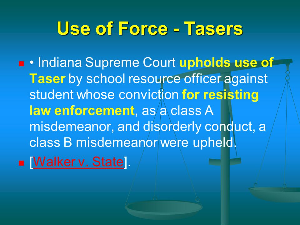 Use of Force - Tasers