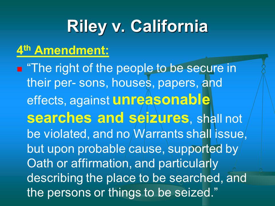 Riley v. California 4th Amendment: