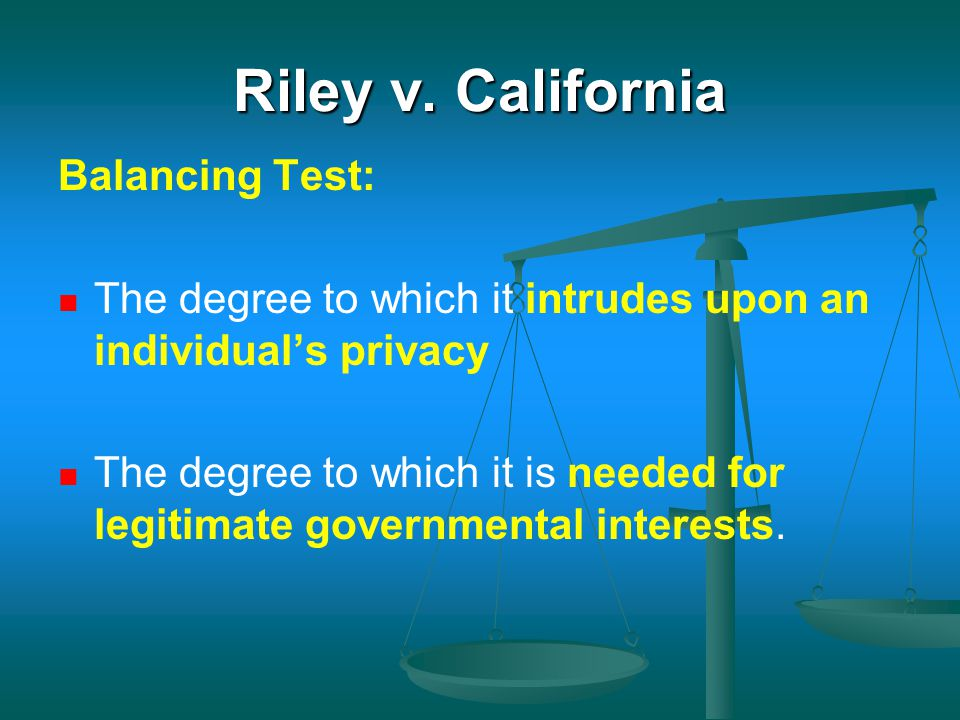 Riley v. California Balancing Test: