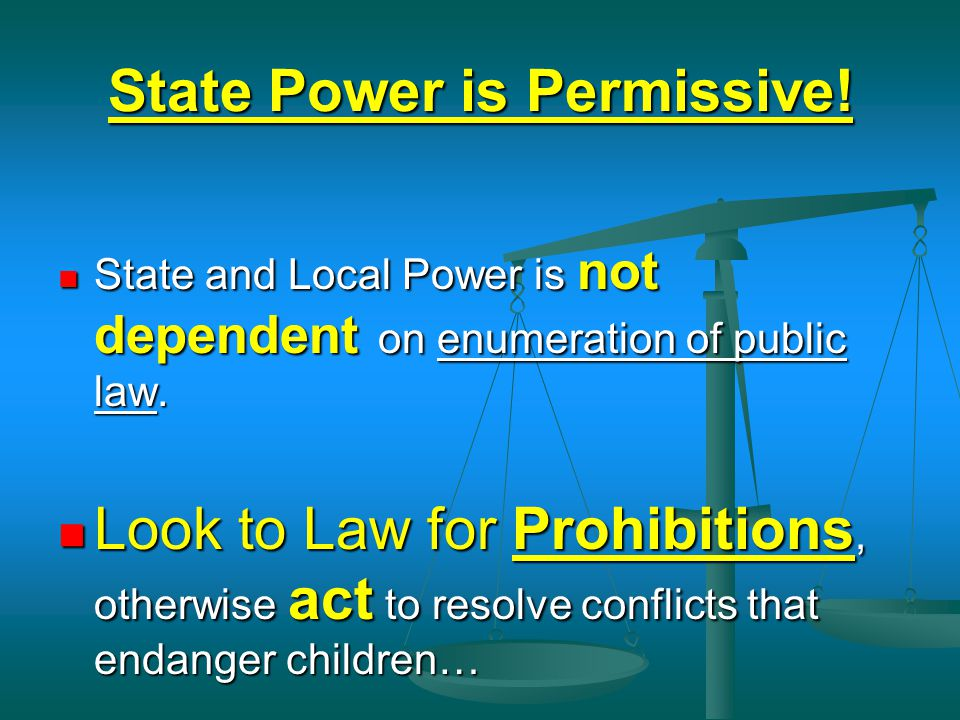 State Power is Permissive!