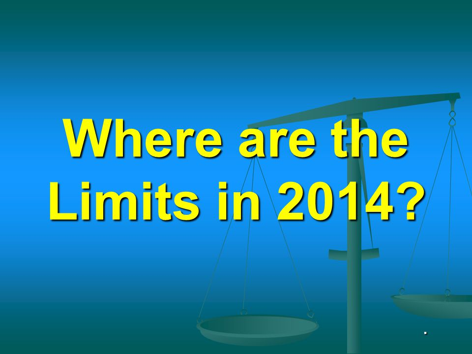 Where are the Limits in 2014 .