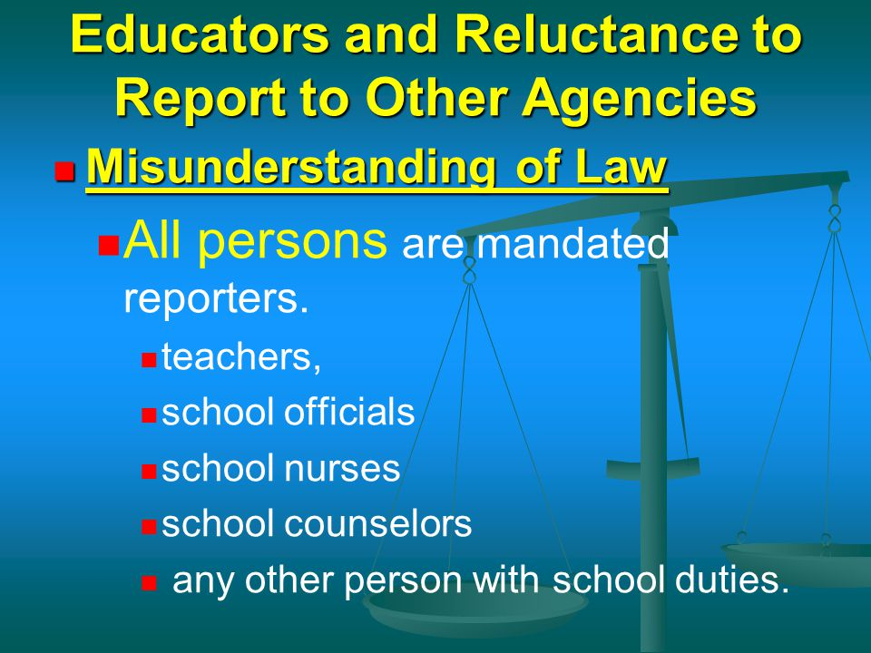 Educators and Reluctance to Report to Other Agencies