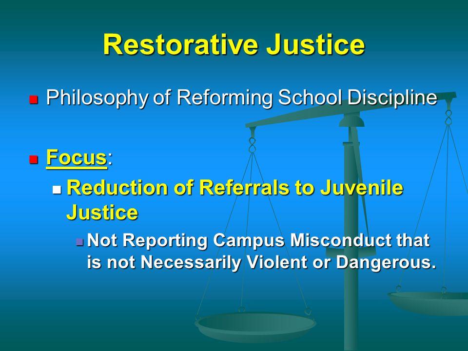 Restorative Justice Philosophy of Reforming School Discipline Focus: