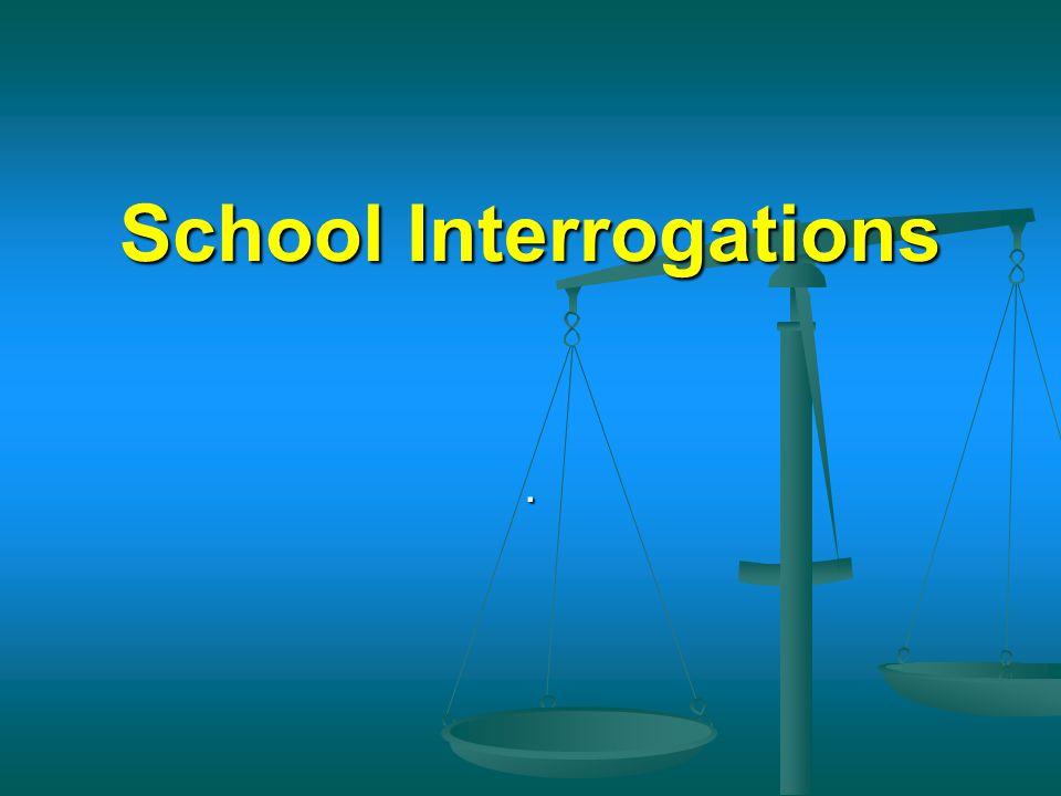 School Interrogations