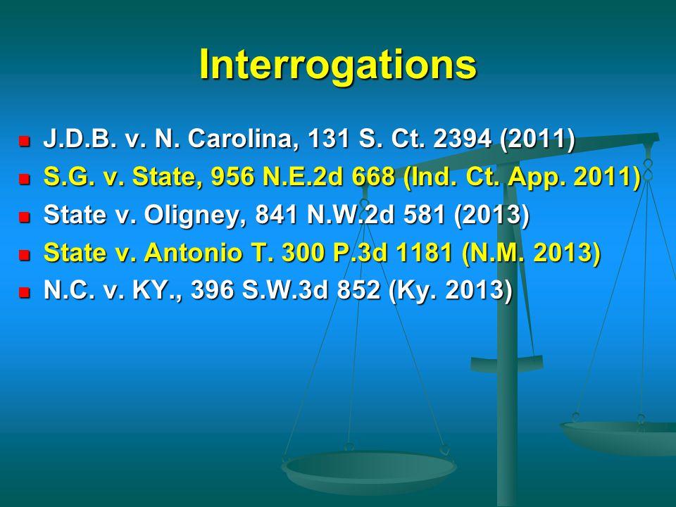 Interrogations J.D.B. v. N. Carolina, 131 S. Ct. 2394 (2011)