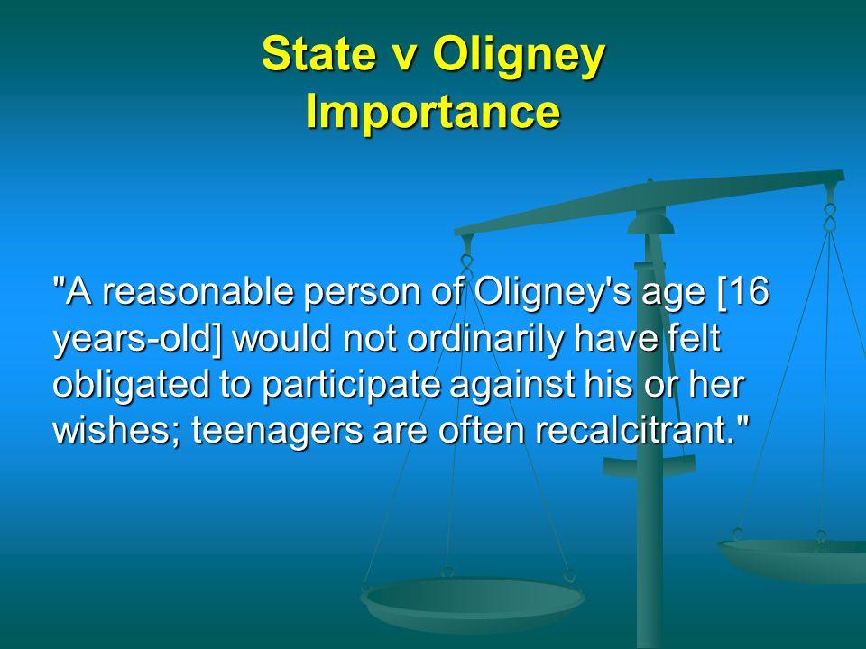 State v Oligney Importance