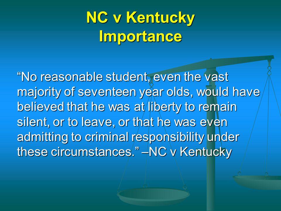 NC v Kentucky Importance