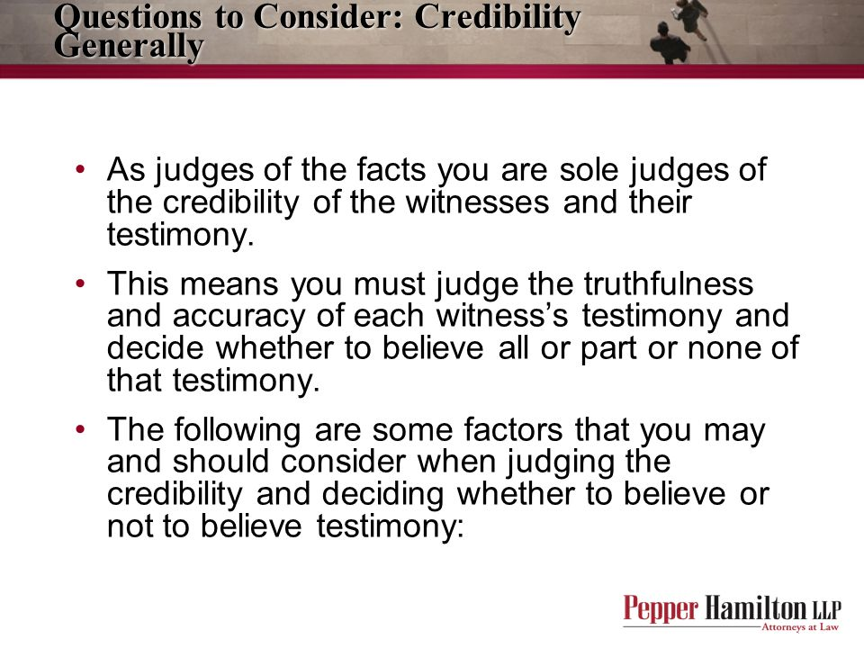 Questions to Consider: Credibility Generally