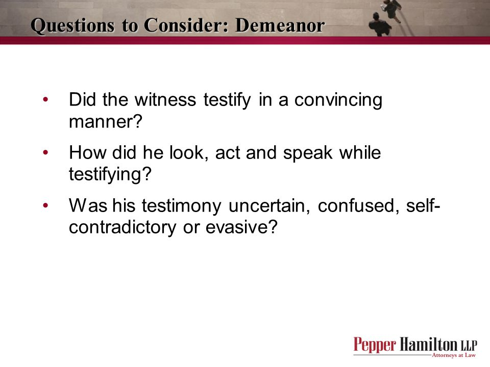 Questions to Consider: Demeanor