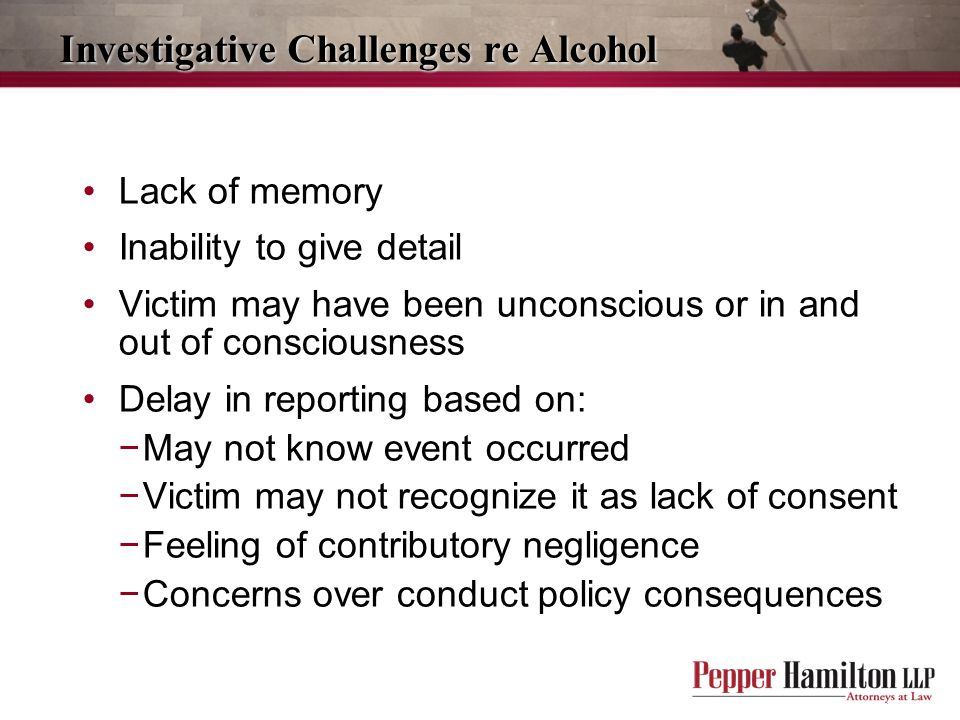 Investigative Challenges re Alcohol