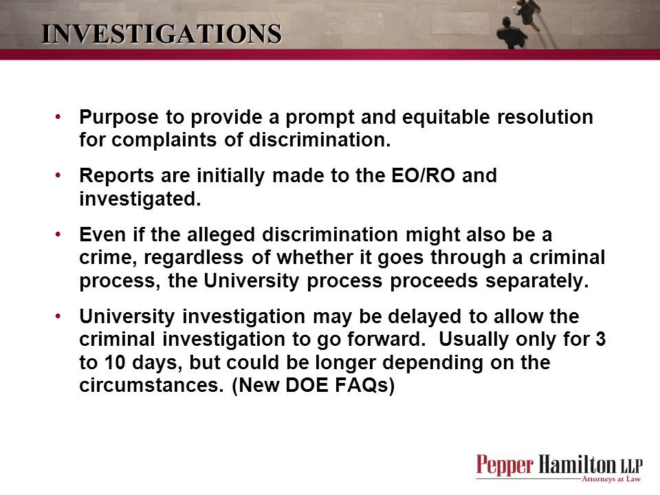 INVESTIGATIONS Purpose to provide a prompt and equitable resolution for complaints of discrimination.