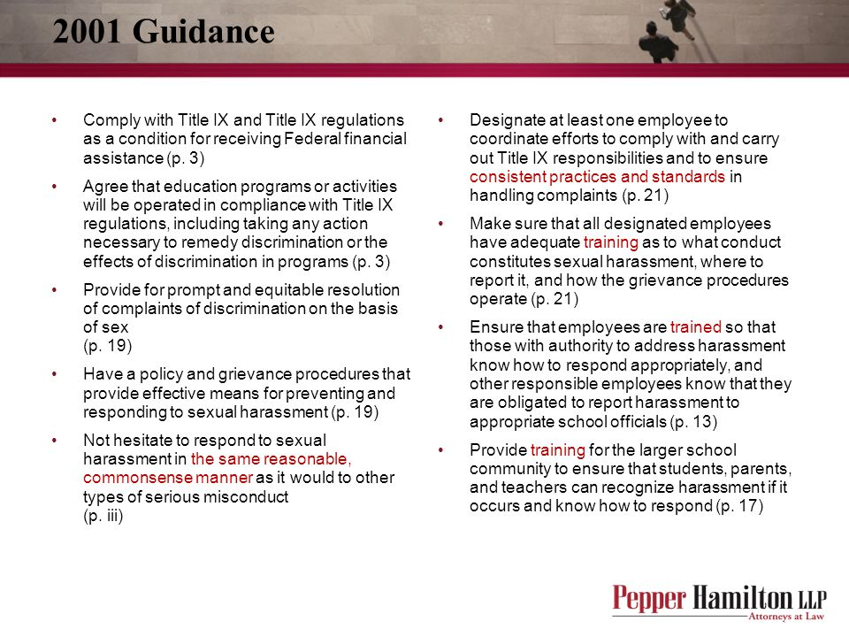 2001 Guidance Comply with Title IX and Title IX regulations as a condition for receiving Federal financial assistance (p. 3)