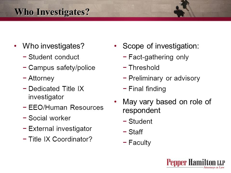 Who Investigates Who investigates Scope of investigation: