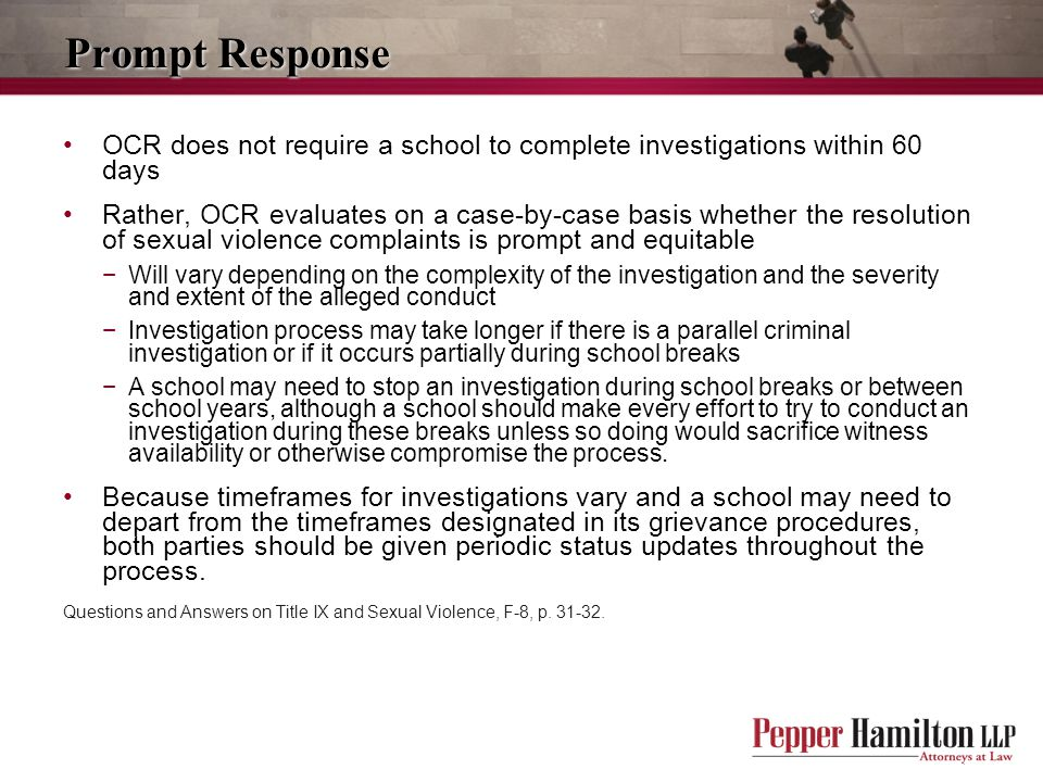 Prompt Response OCR does not require a school to complete investigations within 60 days.