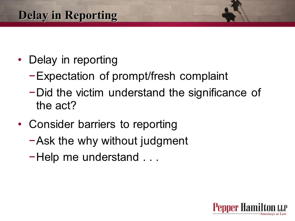Delay in Reporting Delay in reporting