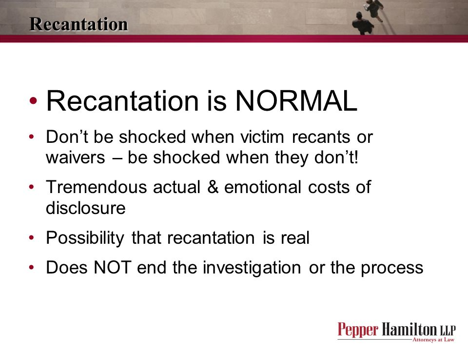 Recantation is NORMAL Recantation