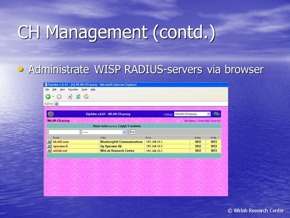 CH Management (contd.) Administrate WISP RADIUS-servers via browser