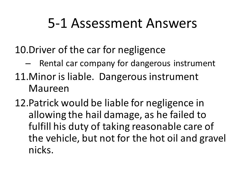 5-1 Assessment Answers Driver of the car for negligence