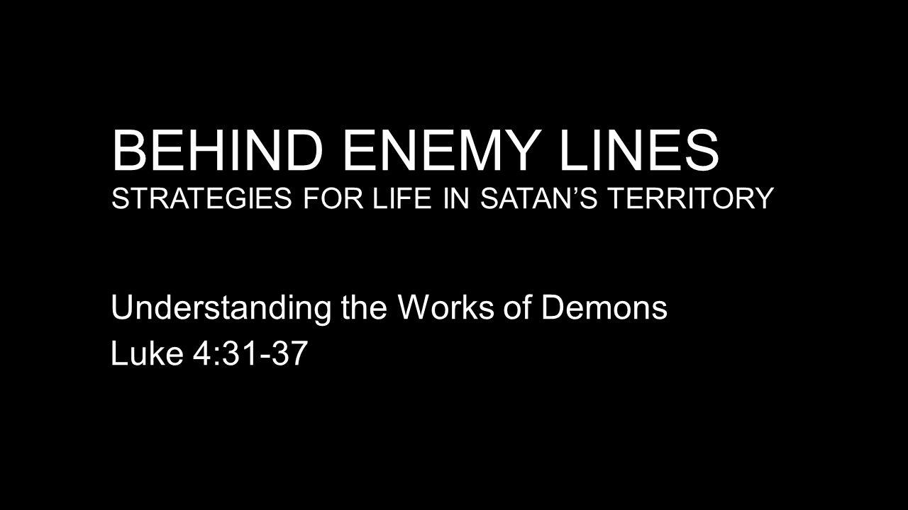 Behind Enemy Lines Strategies for Life in satan's territory